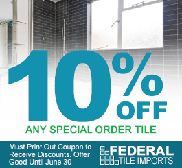 10% Off Any Special Order Tile Must Print Out Coupon to Receive Discounts. Offer Good Until June 30